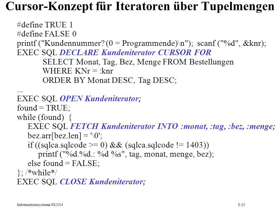 Informationssysteme SS20048-10 Cursor-Konzept für Iteratoren über Tupelmengen #define TRUE 1 #define FALSE 0 printf (