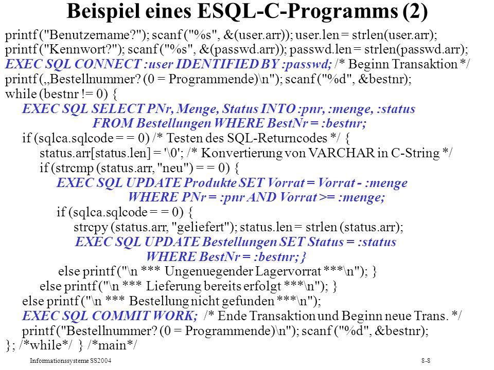 Informationssysteme SS20048-9 Fehlerbehandlung in ESQL 1)Explizites Testen vo sqlca.sqlcode (0: korrekt; 0: Warnung/Ausnahme) und ggf.