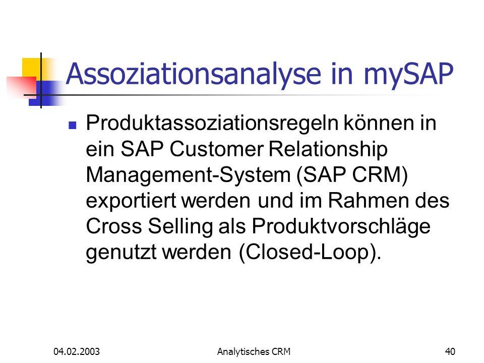 04.02.2003Analytisches CRM40 Assoziationsanalyse in mySAP Produktassoziationsregeln können in ein SAP Customer Relationship Management-System (SAP CRM