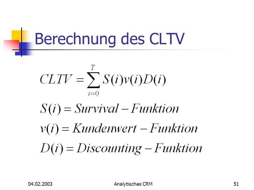 04.02.2003Analytisches CRM51 Berechnung des CLTV