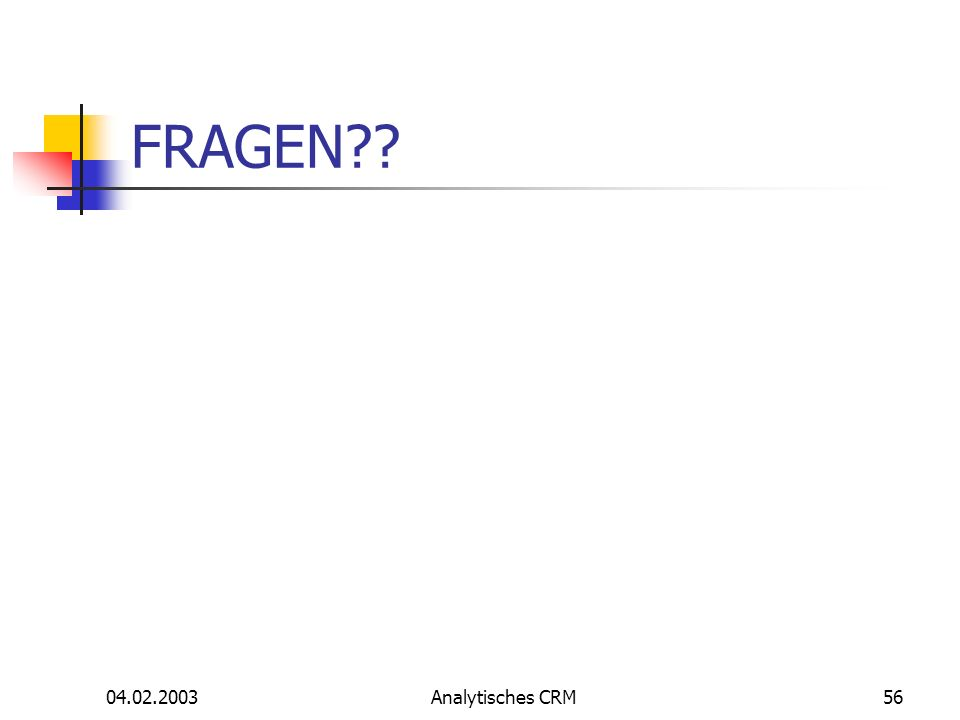 04.02.2003Analytisches CRM56 FRAGEN??