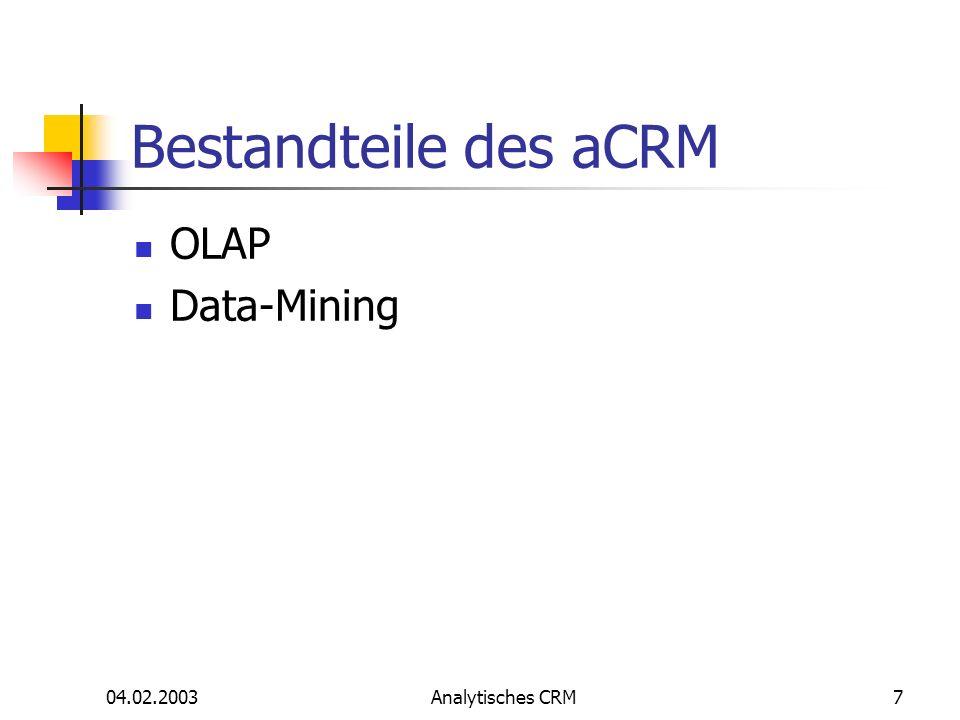 04.02.2003Analytisches CRM38 Assoziationsanalyse in mySAP [Sie] dient dazu, Regelmäßigkeiten [...] bei geschäftlichen Vorgängen zu finden und entsprechende Regeln zu formulieren.