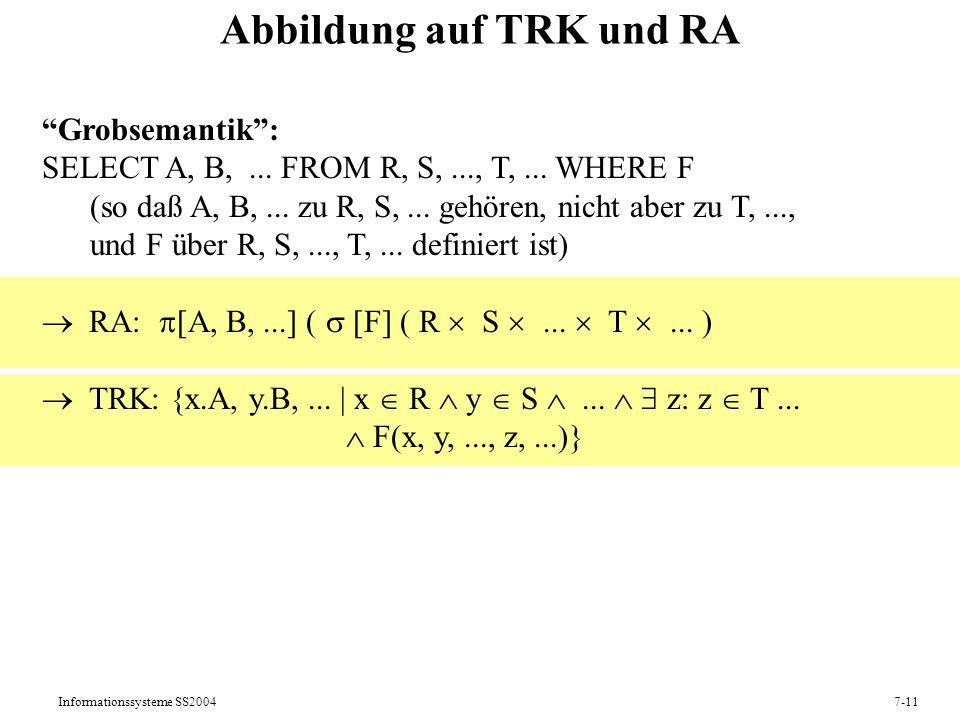Informationssysteme SS20047-11 Abbildung auf TRK und RA Grobsemantik: SELECT A, B,...