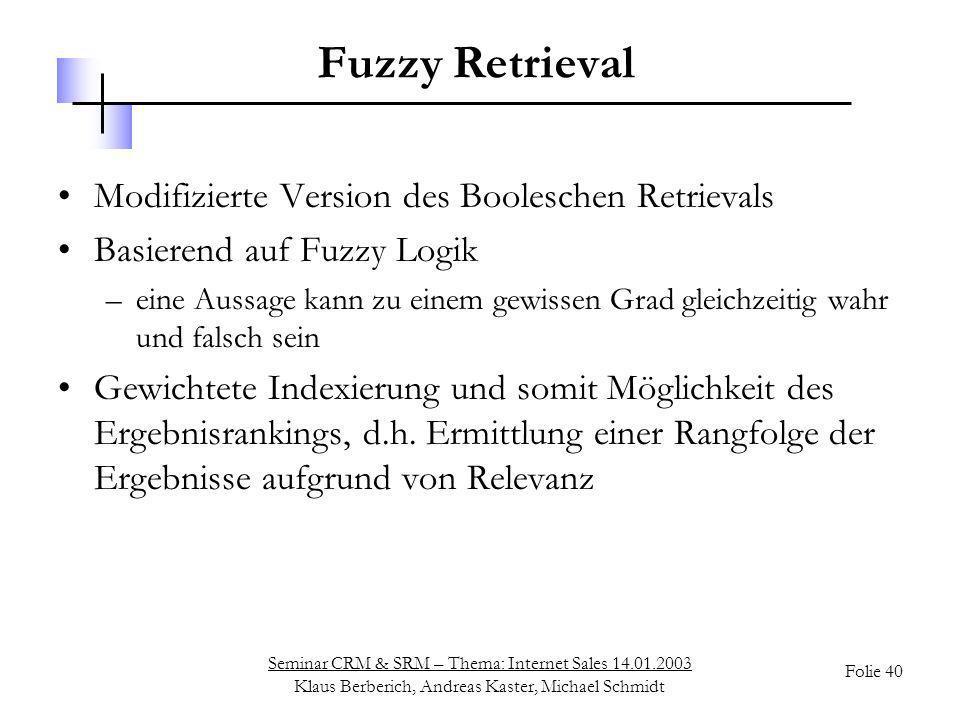 Seminar CRM & SRM – Thema: Internet Sales 14.01.2003 Klaus Berberich, Andreas Kaster, Michael Schmidt Folie 40 Fuzzy Retrieval Modifizierte Version de