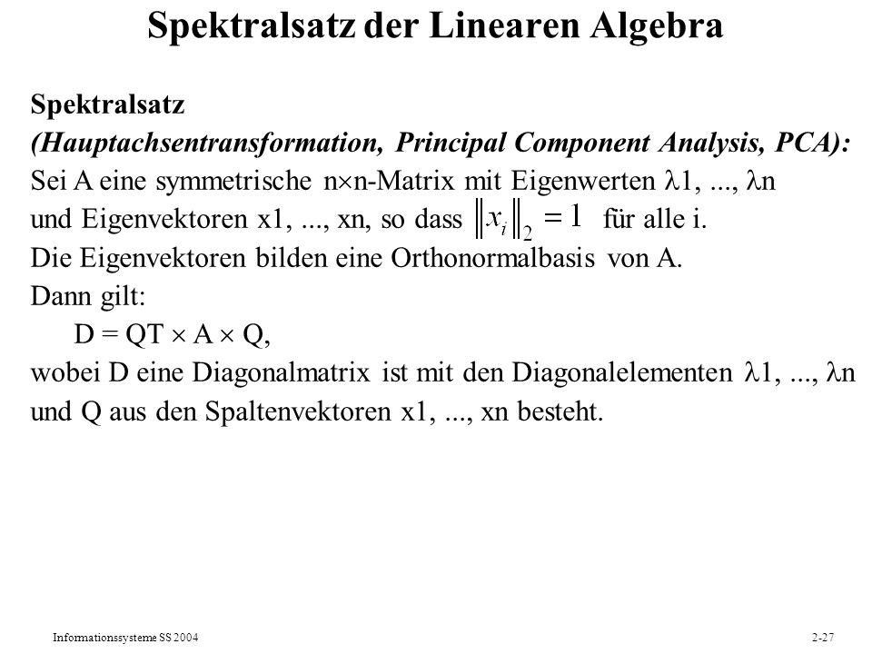 Informationssysteme SS 20042-28 2.6 Latent Semantic Indexing (LSI): Grundidee Ziel: Transformation der Dokumentvektoren vom hochdimensionalen Termvektorraum in einen Themenvektorraum niedrigerer Dimensionalität unter Ausnutzung von Korrelationen zwischen Termen (z.B.
