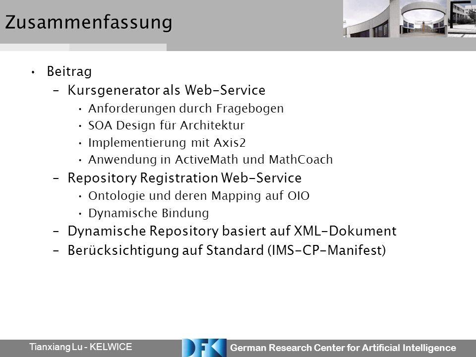 German Research Center for Artificial Intelligence Tianxiang Lu - KELWICEZusammenfassung Beitrag –Kursgenerator als Web-Service Anforderungen durch Fr