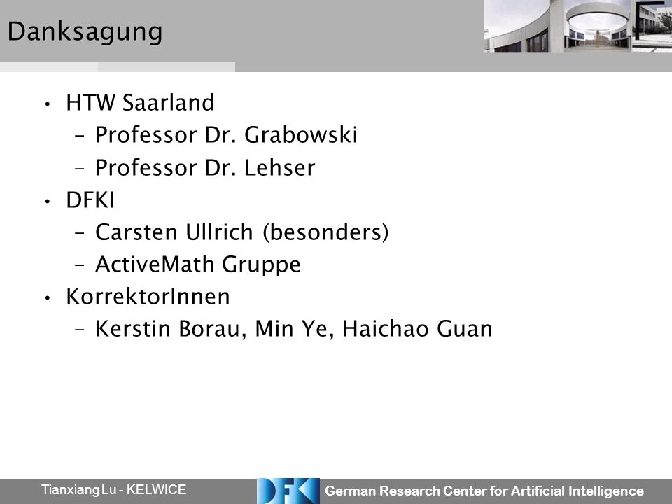 German Research Center for Artificial Intelligence Tianxiang Lu - KELWICEDanksagung HTW Saarland –Professor Dr.