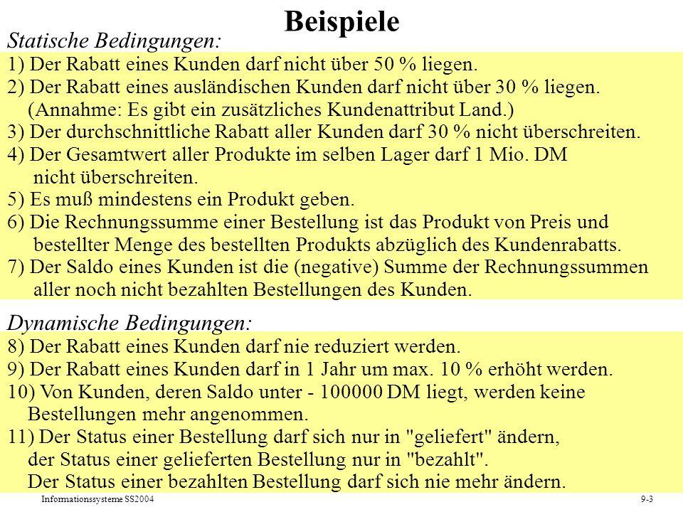 Informationssysteme SS20049-3 Beispiele Statische Bedingungen: 1) Der Rabatt eines Kunden darf nicht über 50 % liegen. 2) Der Rabatt eines ausländisch