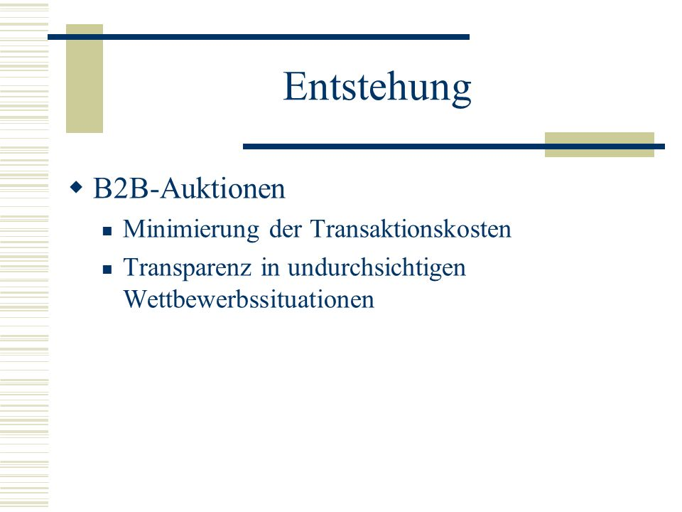 Entstehung B2B-Auktionen Minimierung der Transaktionskosten Transparenz in undurchsichtigen Wettbewerbssituationen