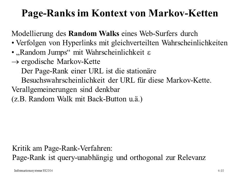 Informationssysteme SS20044-10 Page-Ranks im Kontext von Markov-Ketten Modellierung des Random Walks eines Web-Surfers durch Verfolgen von Hyperlinks
