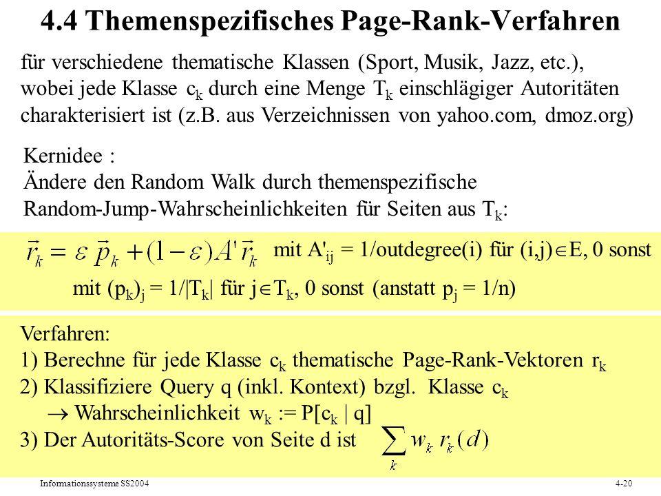 Informationssysteme SS20044-20 4.4 Themenspezifisches Page-Rank-Verfahren für verschiedene thematische Klassen (Sport, Musik, Jazz, etc.), wobei jede