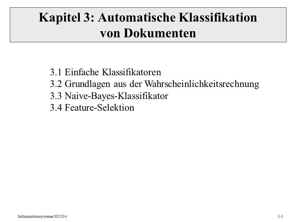 Informationssysteme SS20043-1 Kapitel 3: Automatische Klassifikation von Dokumenten 3.1 Einfache Klassifikatoren 3.2 Grundlagen aus der Wahrscheinlich