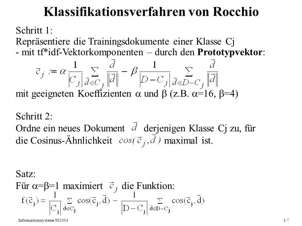 Informationssysteme SS20043-7 Klassifikationsverfahren von Rocchio Schritt 1: Repräsentiere die Trainingsdokumente einer Klasse Cj - mit tf*idf-Vektor