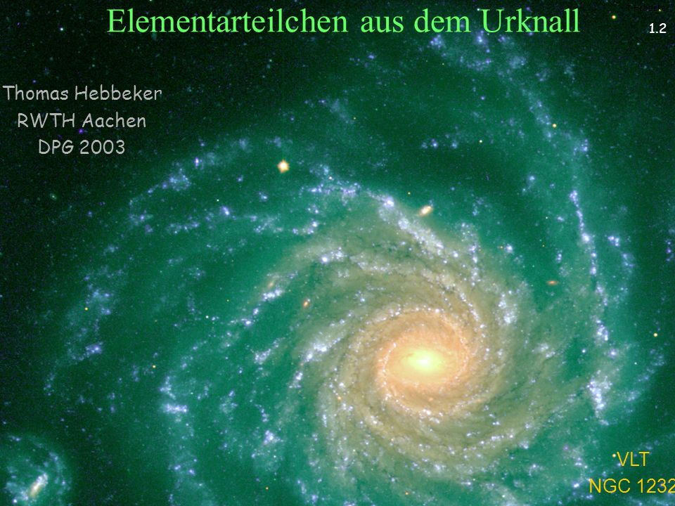T.Hebbeker Übersicht Astrophysik Universum Urknall Elementarteilchenphysik Teilchen und Kräfte Neutrinos Neutrinos aus dem Urknall Aktuelle Neutrinophysik