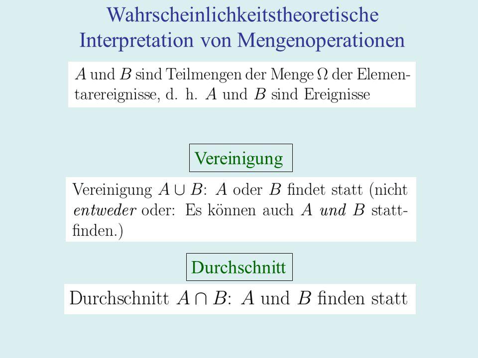 Wahrscheinlichkeitstheoretische Interpretation von Mengenoperationen Vereinigung Durchschnitt