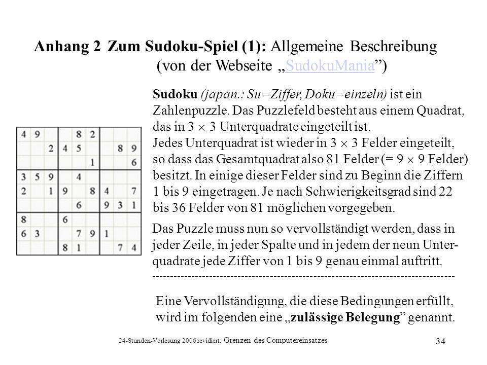 24-Stunden-Vorlesung 2006 revidiert: Grenzen des Computereinsatzes 34 Zum Sudoku-Spiel (1): Allgemeine Beschreibung (von der Webseite SudokuMania)Sudo