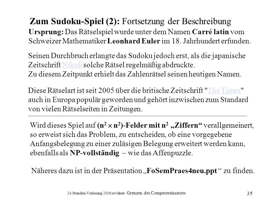 24-Stunden-Vorlesung 2006 revidiert: Grenzen des Computereinsatzes 35 Ursprung: Das Rätselspiel wurde unter dem Namen Carré latin vom Schweizer Mathem