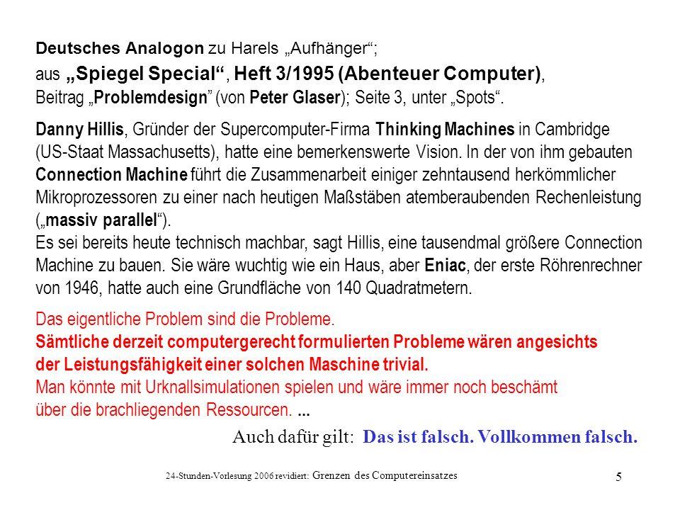 24-Stunden-Vorlesung 2006 revidiert: Grenzen des Computereinsatzes 5 Deutsches Analogon zu Harels Aufhänger; aus Spiegel Special, Heft 3/1995 (Abenteu