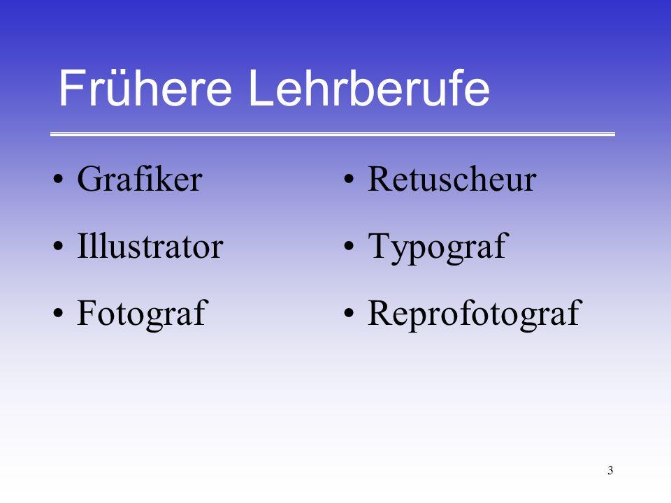 3 Frühere Lehrberufe Grafiker Illustrator Fotograf Retuscheur Typograf Reprofotograf