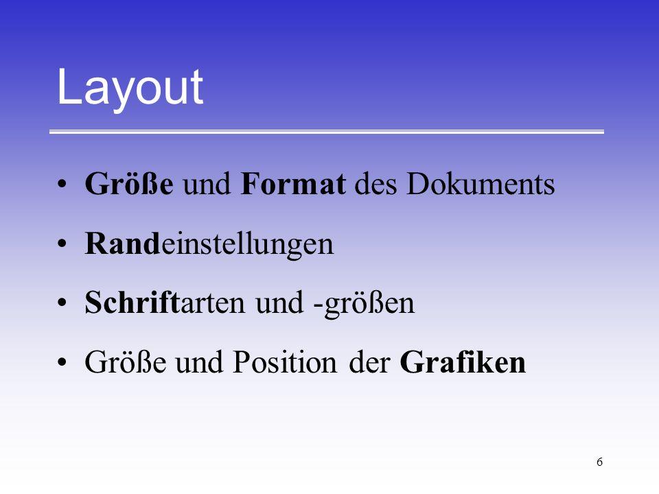 7 Layout-Kriterien Einheitlich für alle Seiten Klar und übersichtlich Zielgruppenorientiert
