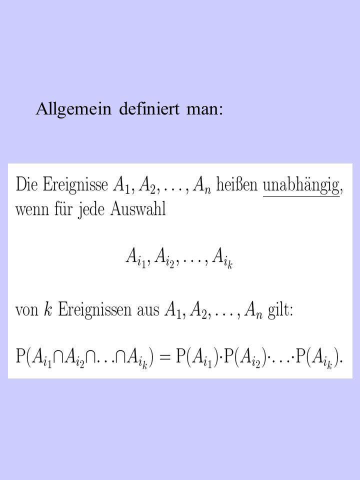 Allgemein definiert man:
