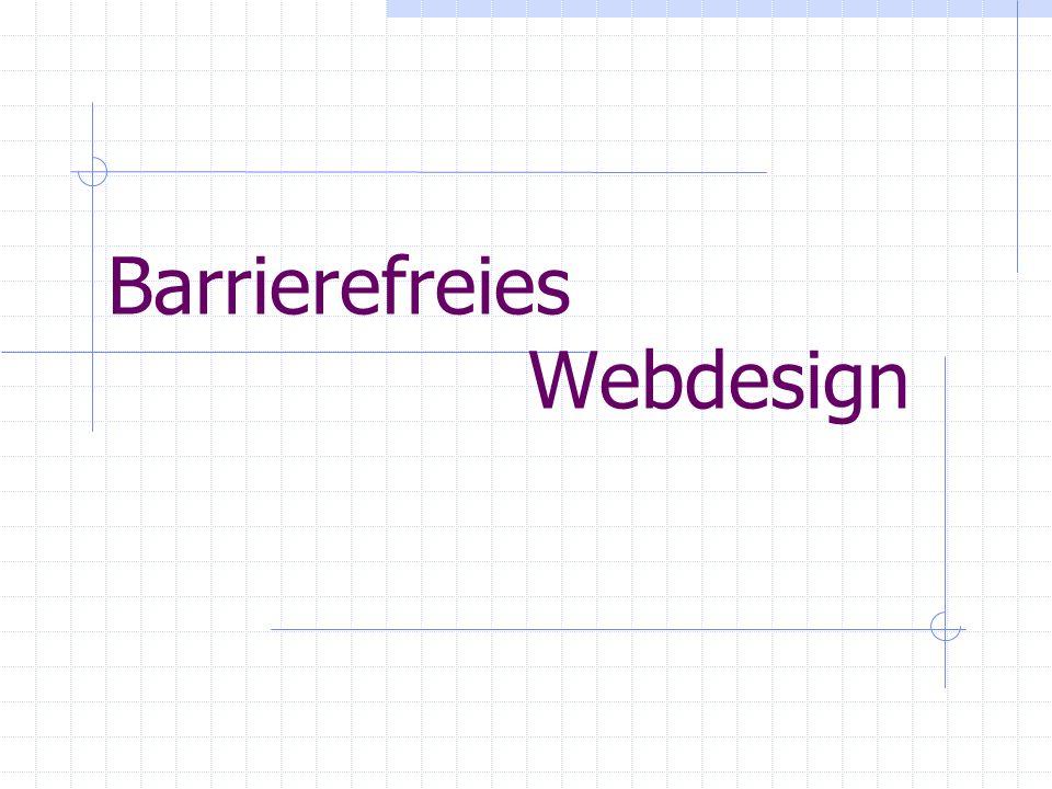 Überblick 1.Was bedeutet barrierefreies Webdesign.