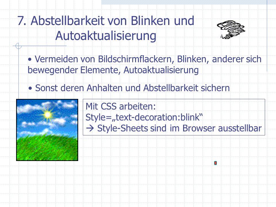 7. Abstellbarkeit von Blinken und Autoaktualisierung Vermeiden von Bildschirmflackern, Blinken, anderer sich bewegender Elemente, Autoaktualisierung S