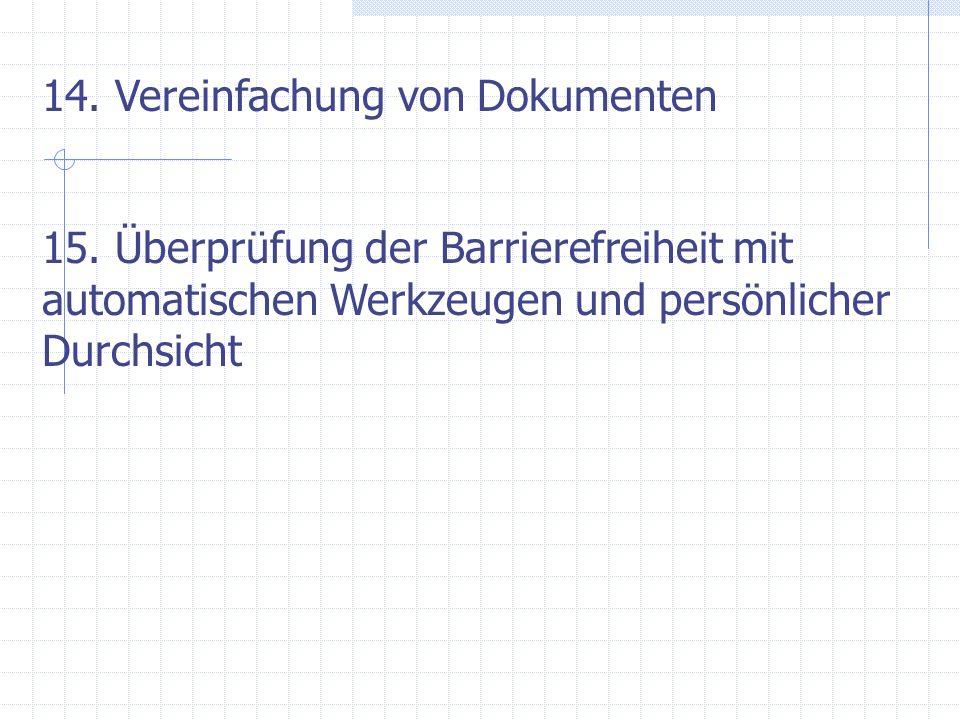 15. Überprüfung der Barrierefreiheit mit automatischen Werkzeugen und persönlicher Durchsicht 14. Vereinfachung von Dokumenten