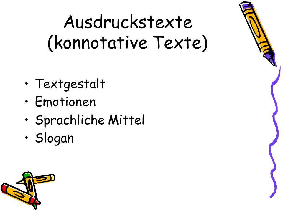 Ausdruckstexte (konnotative Texte) Textgestalt Emotionen Sprachliche Mittel Slogan