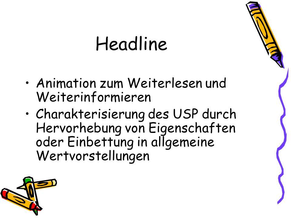 Headline Animation zum Weiterlesen und Weiterinformieren Charakterisierung des USP durch Hervorhebung von Eigenschaften oder Einbettung in allgemeine