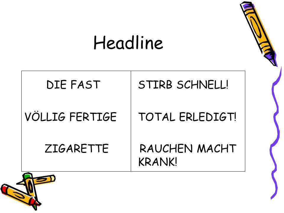 Headline DIE FASTSTIRB SCHNELL! VÖLLIG FERTIGETOTAL ERLEDIGT! ZIGARETTE RAUCHEN MACHT KRANK!