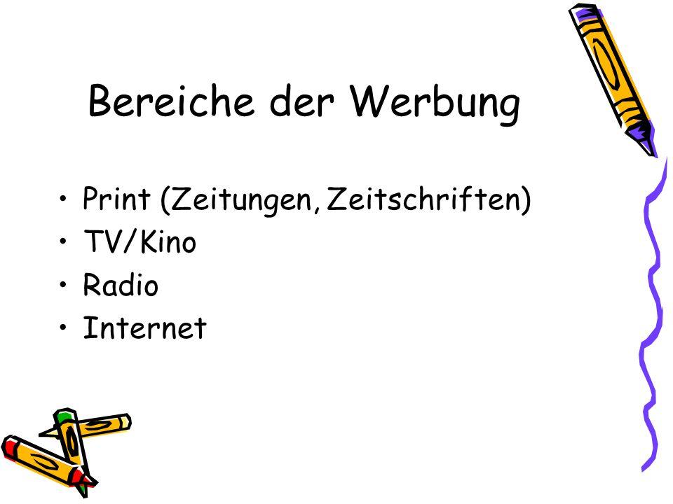 Bereiche der Werbung Print (Zeitungen, Zeitschriften) TV/Kino Radio Internet