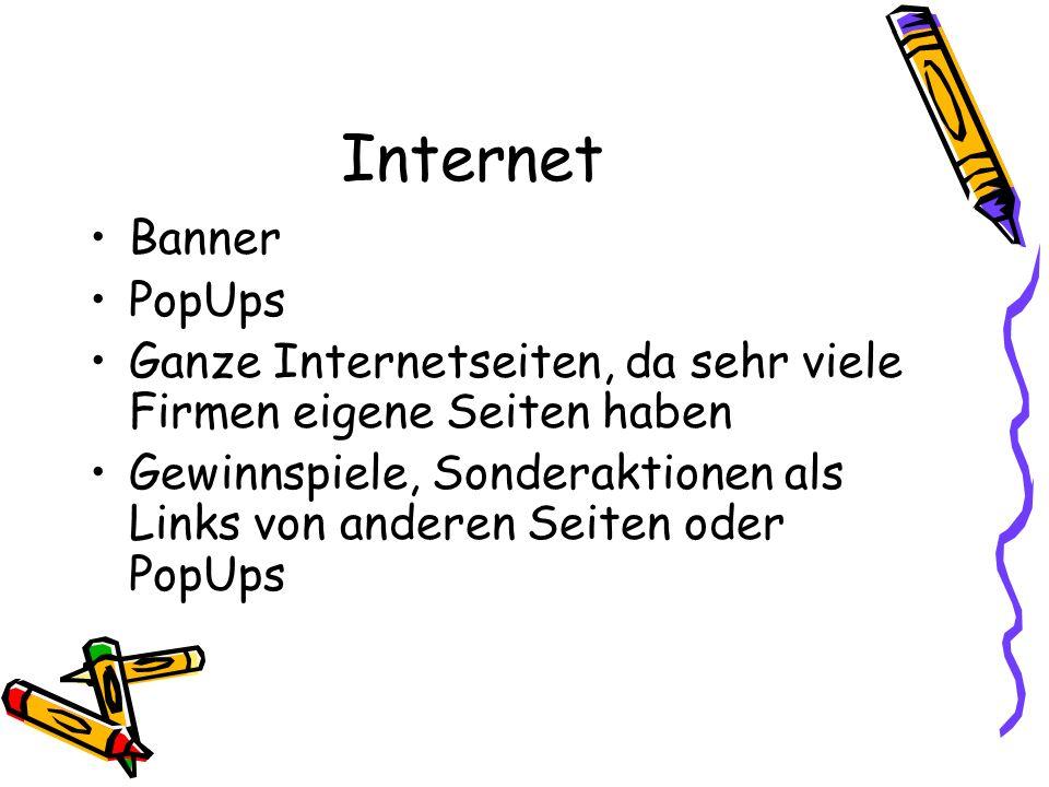 Internet Banner PopUps Ganze Internetseiten, da sehr viele Firmen eigene Seiten haben Gewinnspiele, Sonderaktionen als Links von anderen Seiten oder P