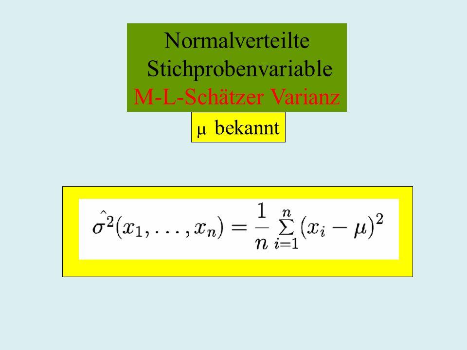 Normalverteilte Stichprobenvariable M-L-Schätzer Varianz bekannt