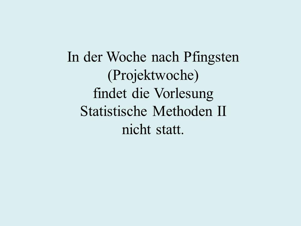 In der Woche nach Pfingsten (Projektwoche) findet die Vorlesung Statistische Methoden II nicht statt.