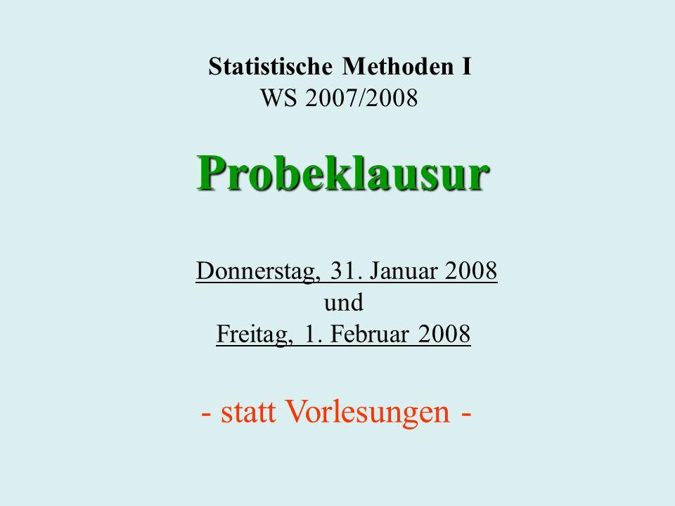 Statistische Methoden I WS 2007/2008 Donnerstag, 31.