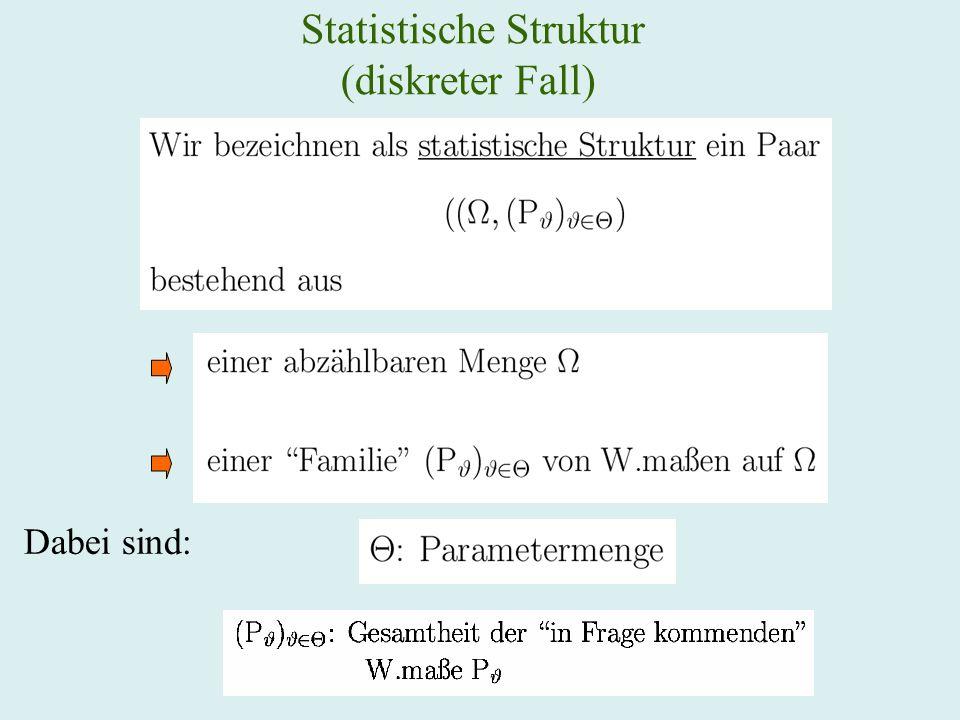 Statistische Struktur (diskreter Fall) Dabei sind: