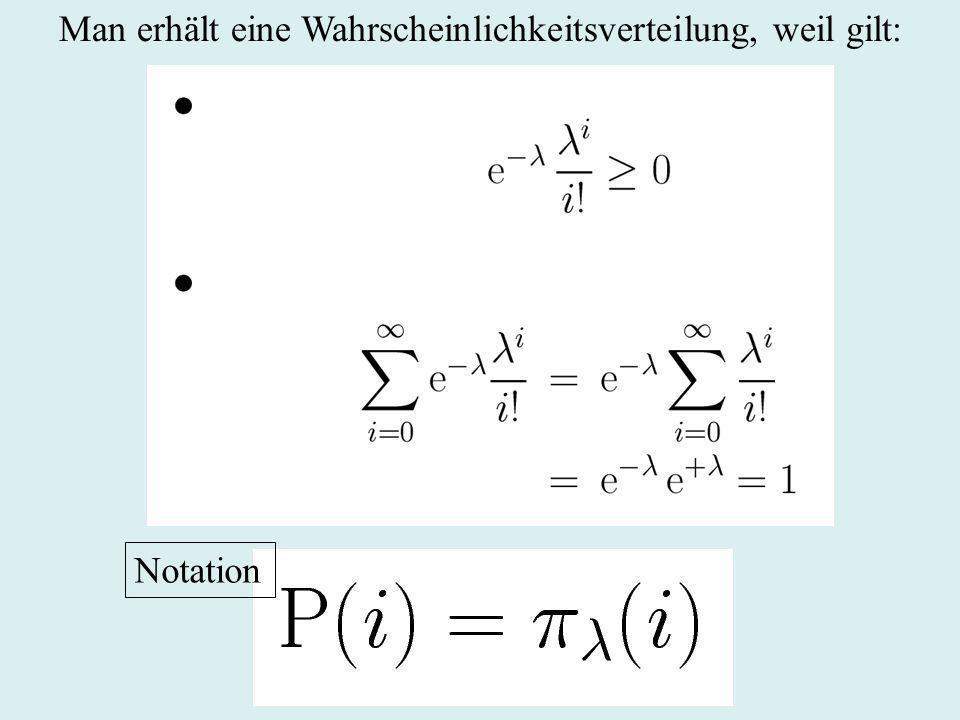 Man erhält eine Wahrscheinlichkeitsverteilung, weil gilt: Notation