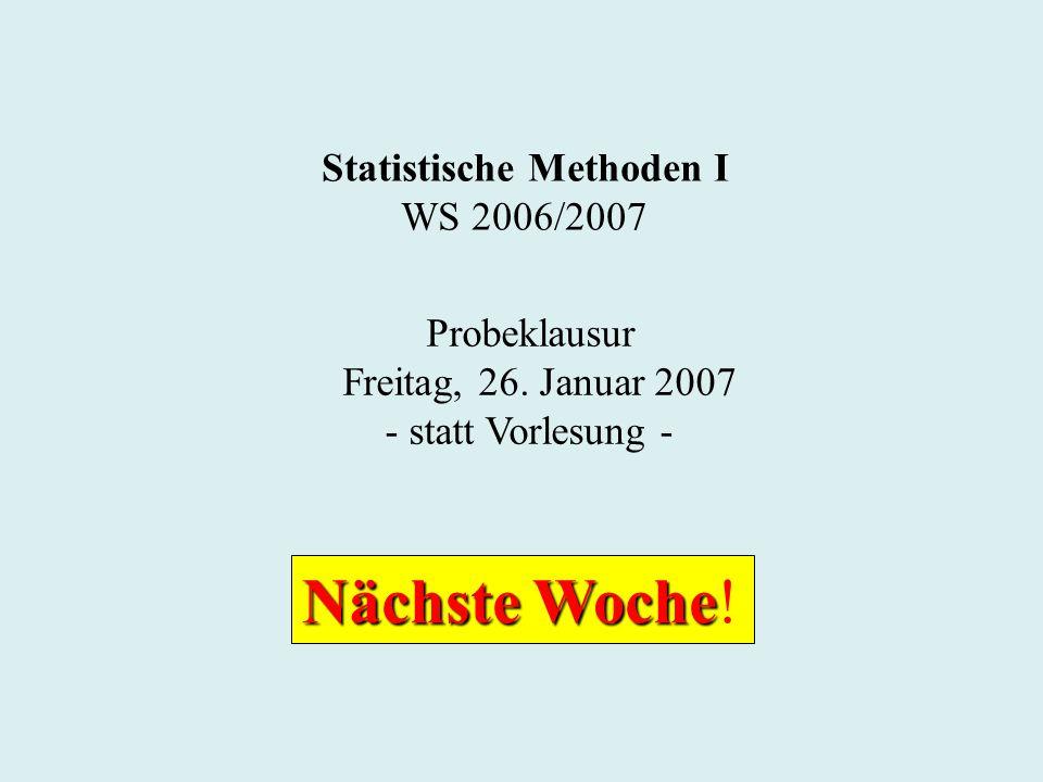 Statistische Methoden I WS 2006/2007 Probeklausur Freitag, 26.