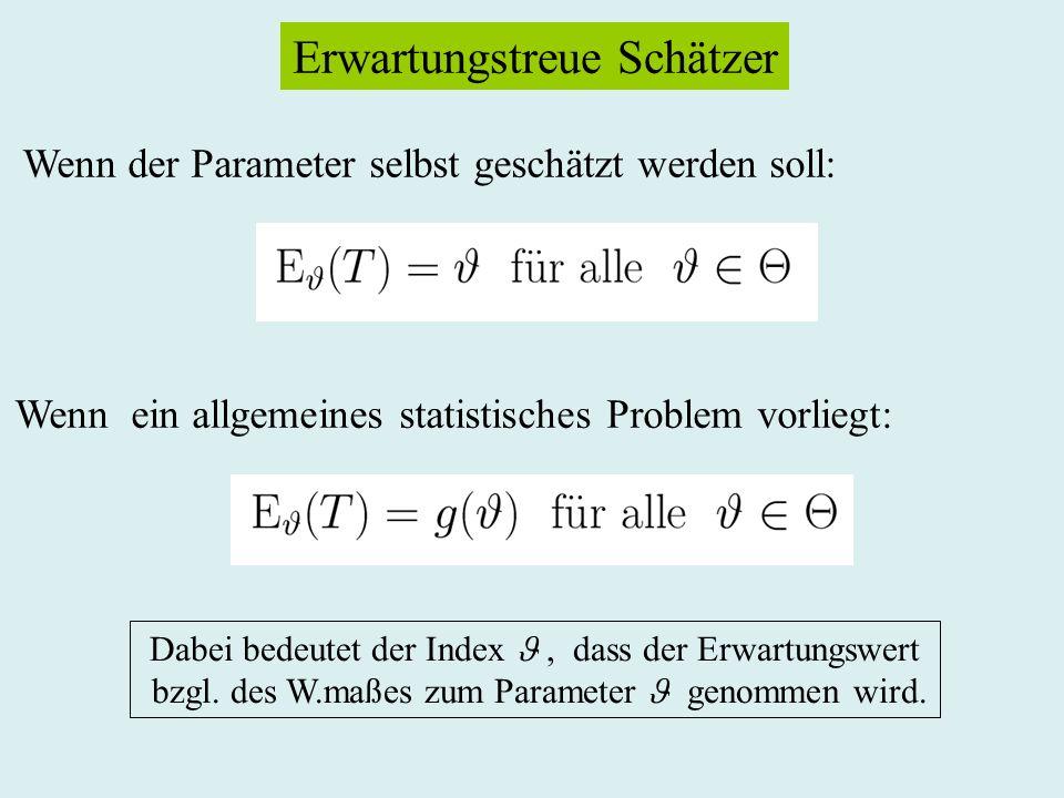Schätzung des Erwartungswertes der Stichprobenvariablen X Statistisches Problem gegeben durch: Erwartungstreuer Schätzer: