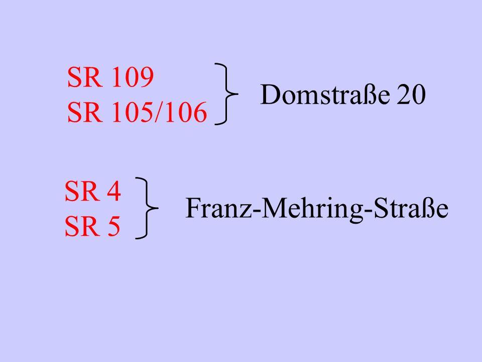 SR 109 SR 105/106 Domstraße 20 SR 4 SR 5 Franz-Mehring-Straße
