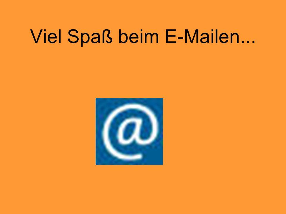 Viel Spaß beim E-Mailen...