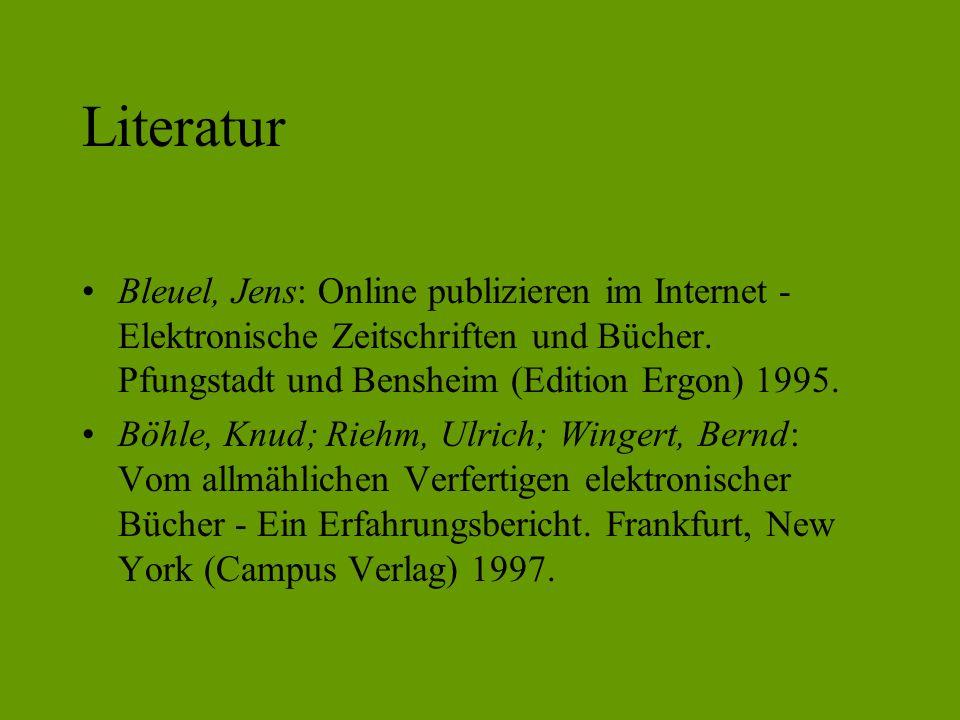 Literatur Bleuel, Jens: Online publizieren im Internet - Elektronische Zeitschriften und Bücher.