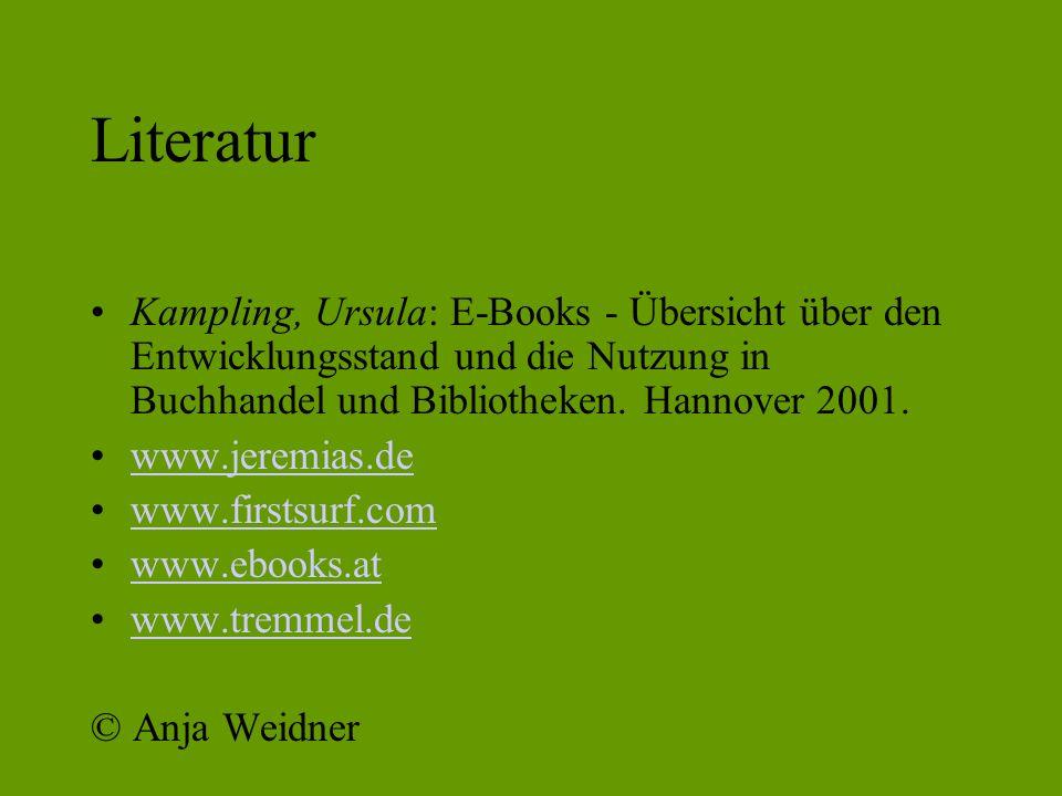 Literatur Kampling, Ursula: E-Books - Übersicht über den Entwicklungsstand und die Nutzung in Buchhandel und Bibliotheken.