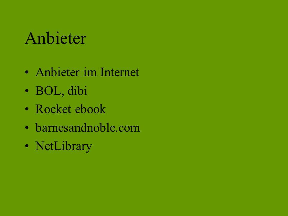 Anbieter Anbieter im Internet BOL, dibi Rocket ebook barnesandnoble.com NetLibrary