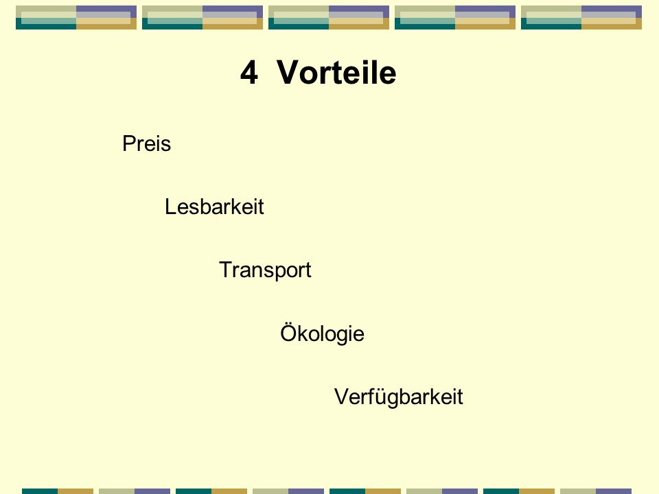 4 Vorteile Preis Lesbarkeit Transport Ökologie Verfügbarkeit
