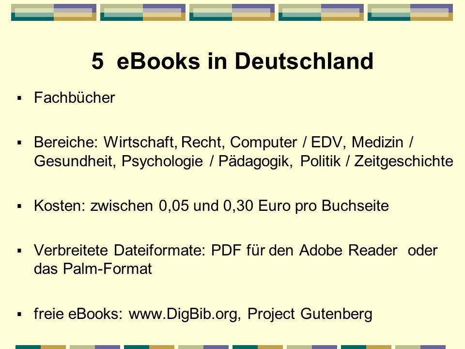 5 eBooks in Deutschland Fachbücher Bereiche: Wirtschaft, Recht, Computer / EDV, Medizin / Gesundheit, Psychologie / Pädagogik, Politik / Zeitgeschicht