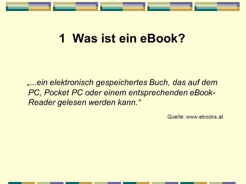 1 Was ist ein eBook?...ein elektronisch gespeichertes Buch, das auf dem PC, Pocket PC oder einem entsprechenden eBook- Reader gelesen werden kann. Que