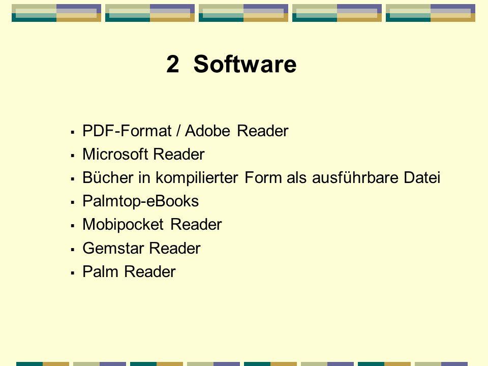 2 Software PDF-Format / Adobe Reader + universell + verbreitet + kostenlos - kostspielig für Verleger - kompliziert
