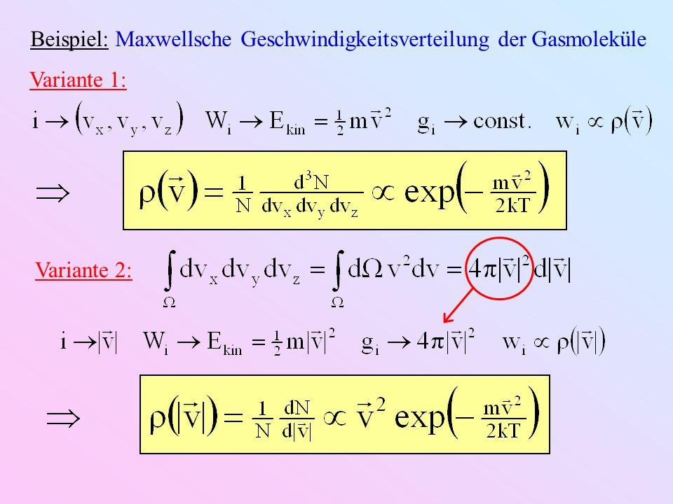 Beispiel: Maxwellsche Geschwindigkeitsverteilung der Gasmoleküle Variante 1: Variante 2: